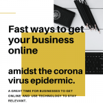 Fast ways to get your business online amidst the corona virus epidermic.
